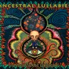 Ancestral Lullabies [Full Compilation] by The Psychedelic Muse